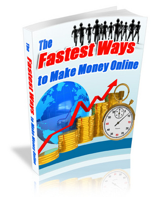 Product picture Fastest way to make money online plr